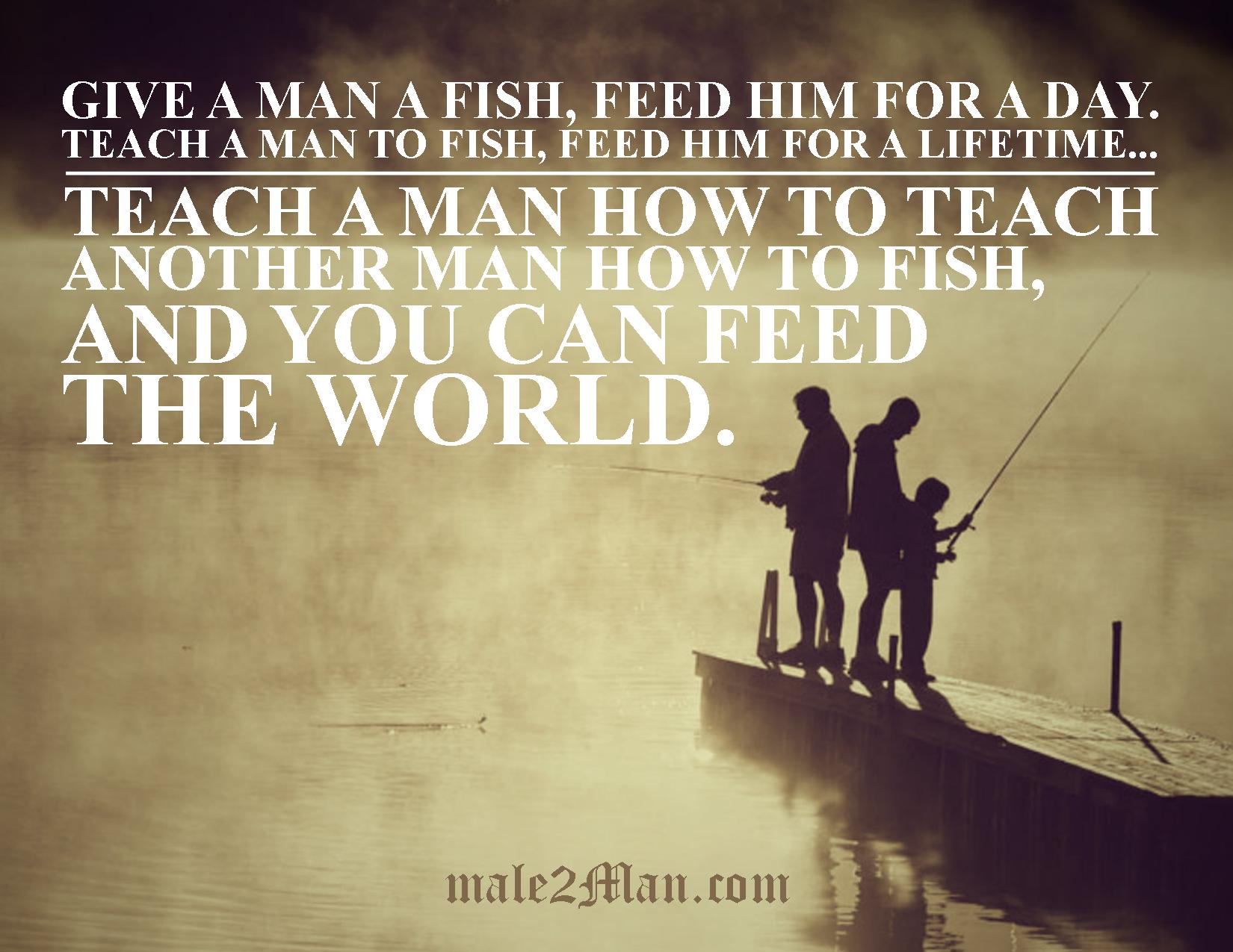 Teach a man to fish male2man for Teach a man to fish bible verse